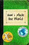 how I made the world